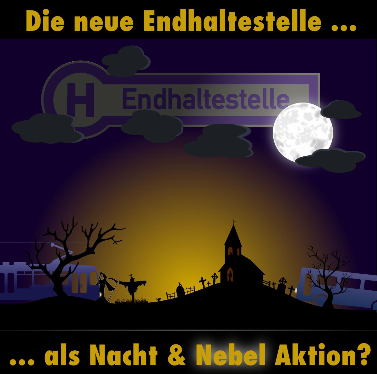 Die neue Endhaltestelle als Nacht & Nebelaktion