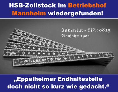 """HSB-Zollstock im Betriebshof Mannheim wiedergefunden! """"Eppelheimer Endhaltestelle doch nicht so kurz wie gedacht."""""""