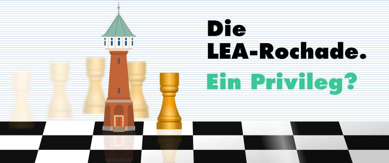Die LEA-Rochade. – Ein Privileg?