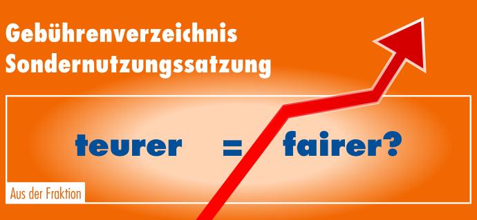 Gebührenverzeichnis Sondernutzungssatzung – teurer=fairer?